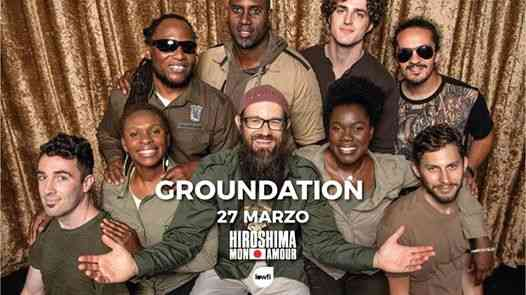 Groundation + Eliasse / Hiroshima Mon Amour /Data unica italiana eventi Torino eventi TO