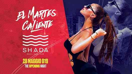 El Martes Caliente - Shada Beach Club 28.05.19 - Opening Night eventi Civitanova Marche eventi MC