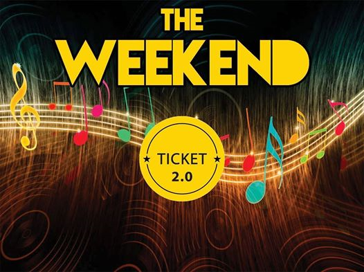 The Weekend • Venerdì & Sabato • Ticket 2.0 eventi Chieti eventi Chieti