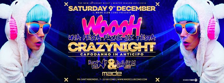 WOOH! Saturday 9th December 2017 at Made Club eventi Como eventi Como