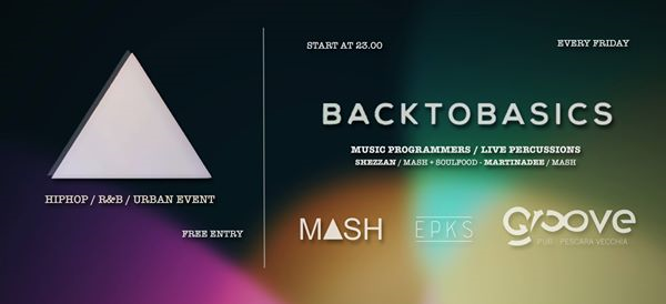 Venerdi / Back To Basics / Groove / Free Entry eventi Pescara eventi Pescara