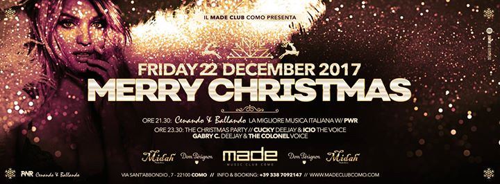 Merry Christmas - Friday 22th December 2017 at Made Club eventi Como eventi Como