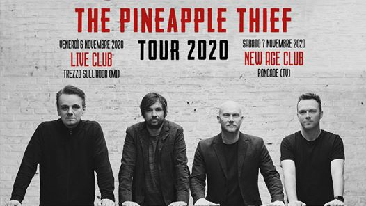 The Pineapple Thief • New Age Treviso eventi Roncade eventi Treviso