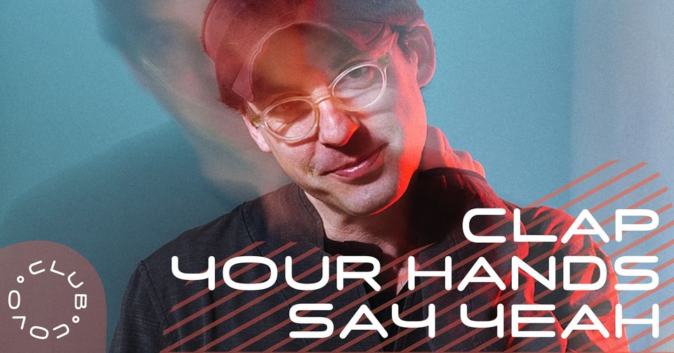 CLAP YOUR HANDS SAY YEAH live at Covo Club, Bologna eventi Bologna eventi Bologna