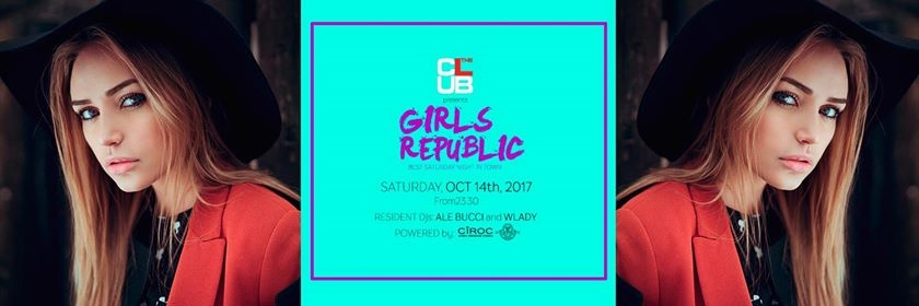 Sabato 14/10 The Club Milano *Girls Republic* Donna Omaggio eventi Milano eventi MI