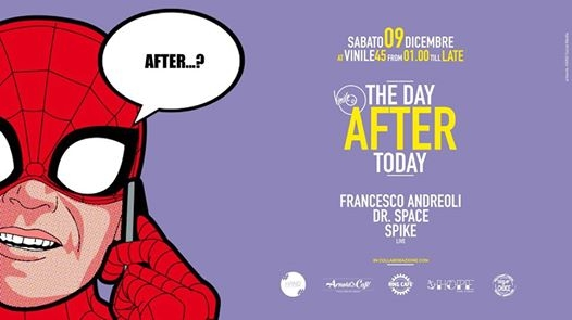 The day AFTER today - sabato 09 dicembre eventi Brescia eventi BS