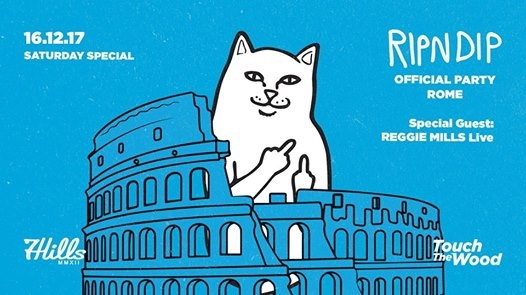 Ripndip Official Party Rome w/Reggie Mills live / Touch The Wood eventi Roma eventi RM
