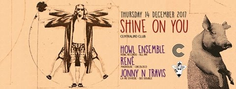 Shine On You at Centralino #10 w/ Howl Ensemble & Renè eventi Torino eventi TO