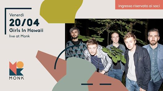 Girls In Hawaii live at MONK // WOW open act // Roma eventi Roma eventi RM