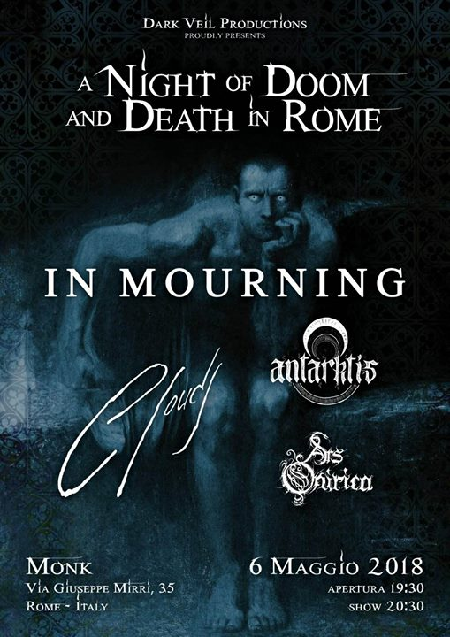 In Mourning, Clouds, Antarktis, Ars Onirica. A Night Of Doom And Death In Rome eventi Roma eventi RM