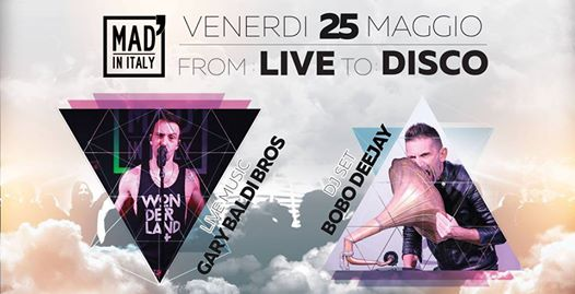 From: Live To: Disco - Gary Baldi Bros eventi Verona eventi VR