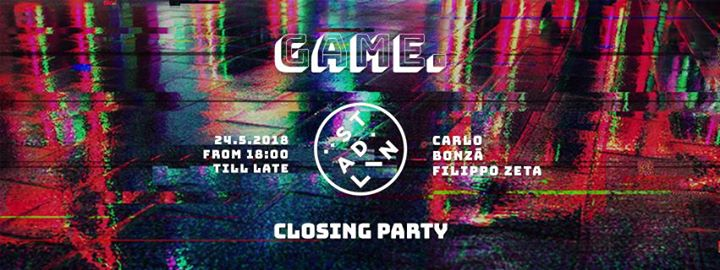 GAME. at Städlin | Closing Party eventi Roma eventi RM