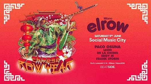 Elrow at Social Music City Milano - Chinese Row Year eventi Milano eventi MI