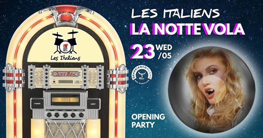 Les Italiens Opening Party • Bar Bianco eventi Milano eventi MI