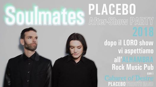 Soulmates | [Placebo After Show party] - Alhambra (Ta) eventi Taranto eventi TA