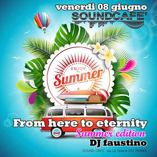 From Here to Eternity Summer Edition eventi Parma eventi PR