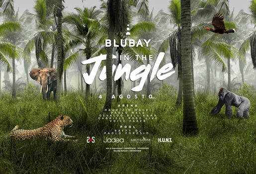 Blubay In The Jungle - Sabato 4 Agosto eventi Lecce eventi LE
