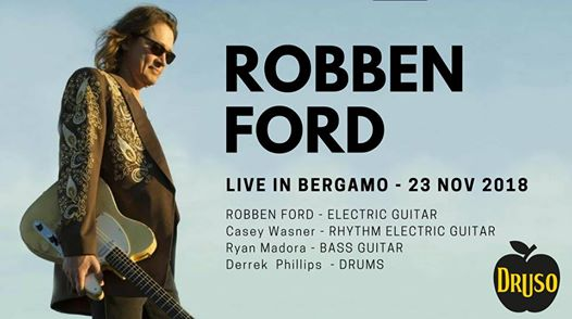 Robben Ford Band ✦ Live at Druso BG eventi Ranica eventi BG