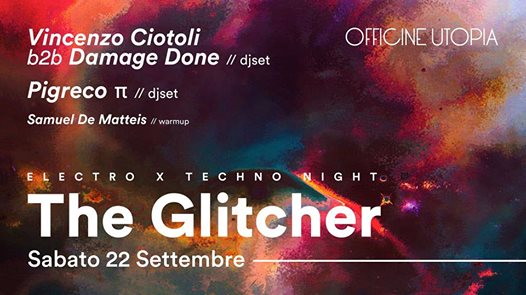 The Glitcher • Electro x Techno Night // Officine Utopia eventi Ceccano eventi FR