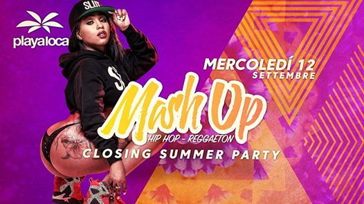 Mash Up・Closing Summer Party・Playa Loca eventi Castelfranco Veneto eventi TV