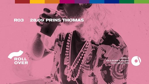 R03 - Rollover w/ Prins Thomas - Friday 28 September 2018 eventi Milano eventi MI