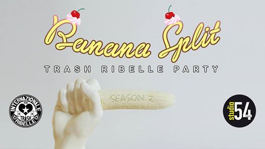 Banana Split - Trash Ribelle Party eventi Bologna eventi BO
