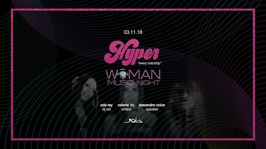 Hyper meets Woman Music Night @Joia eventi Sant'Antimo eventi NA