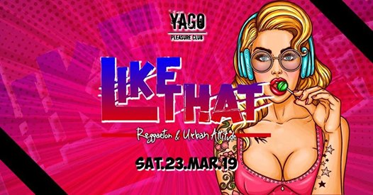 Like That * Spring Edition * Yago eventi Sassuolo eventi MO