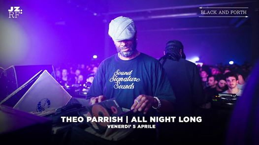 Theo Parrish 'All Night Long' x Jazz:Re:Found | Black and Forth eventi Torino eventi TO