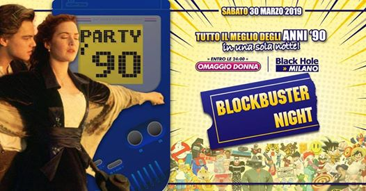 PARTY '90 *Blockbuster Night* @BH Black Hole - Milano eventi Milano eventi MI