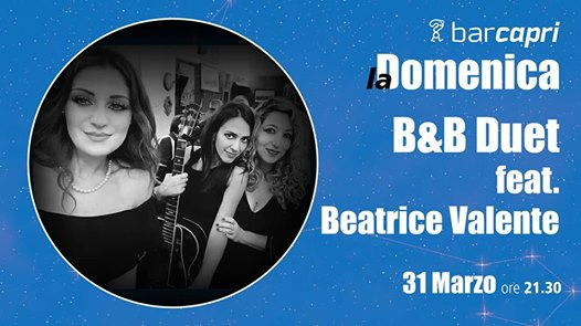 Bar Capri 31/3 - B&B Duet feat. Beatrice Valente eventi Battipaglia eventi SA