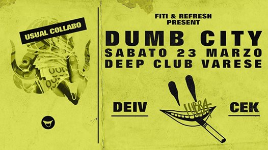 Dumb City 02 [Usual After Party] ► Deep Club eventi Varese eventi VA
