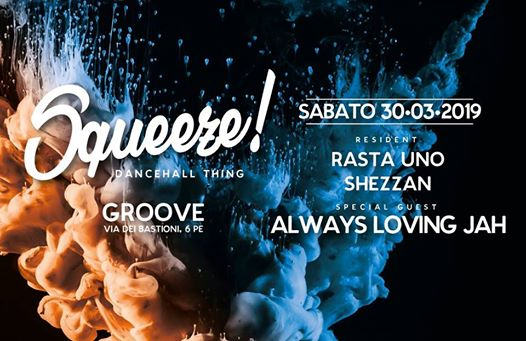 Sabato/ Squeeze! Dancehall Thing/Special GUEST:Always Loving Jah eventi Pescara eventi PE