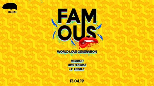 Famous / World Love Generation at BABAU CLUB eventi Macerata eventi MC