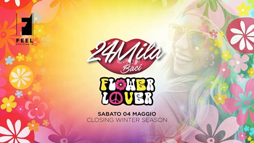 24MilaBaci FlowerLover - Closing Winter Season @FeelClub eventi Vicenza eventi VI