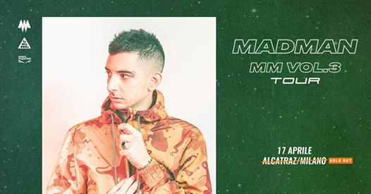 SOLD OUT - Madman | Alcatraz Milano eventi Milano eventi MI