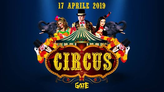 Circus Easter Party - Gate Milano (Official event) eventi Milano eventi MI