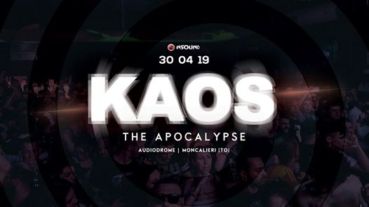 K A O S - The Apocalypse - eventi Moncalieri eventi TO