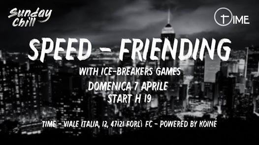 Speed Friending - Sunday Chill powered by Koiné eventi Forl� del Sannio eventi IS