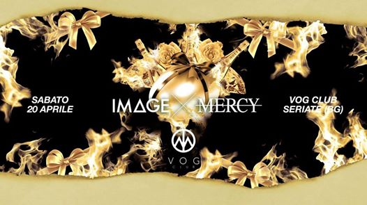 Image X Mercy 20.04.19 at VOG CLUB eventi Seriate eventi BG