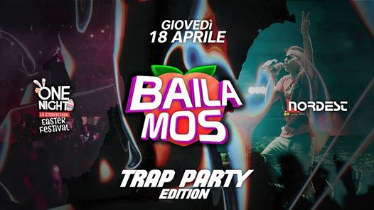 Bailamos x One Night | Trap Party Edition • Jeans Privè eventi Caldogno eventi VI