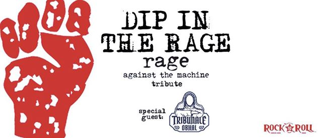Dip in the Rage - RATM tribute + Tribunale Obhal eventi Rho eventi MI