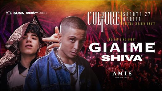 Culture • GIAIME & SHIVA • Trap Zone • Winter Closing Party・Amis eventi Vicenza eventi VI