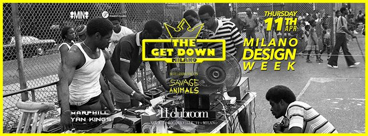 The Get Down + Savage Animals APR 11th 2019 @11clubroom eventi Milano eventi MI