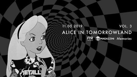 Alice in Tomorrowland - Vol. 3 | Free Entry eventi Roma eventi RM