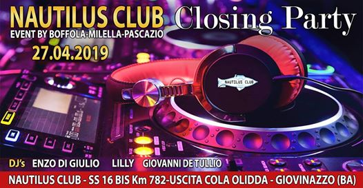 Closing Party at Nautilus Club - 27.4 - Dj Set eventi Giovinazzo eventi BA