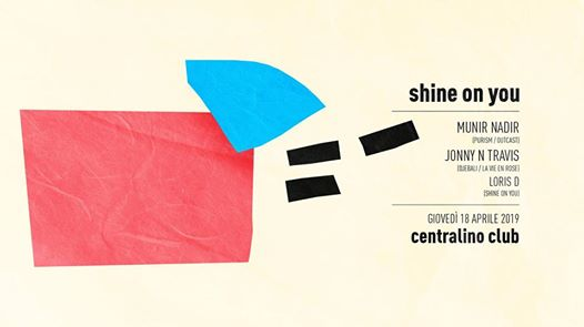 Shine On You w/ Munir Nadir - Jonny n Travis - Loris D eventi Torino eventi TO