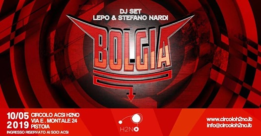 BOLGIA-il Party- with Lepo&Stefano Nardi djset@H2NO eventi Pistoia eventi PT