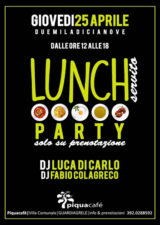25 Aprile • LUNCH PARTY • PIQUACAFÈ eventi Guardiagrele eventi CH