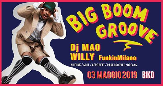 BIG BOOM Groove!!! ft. Dj MAO e WILLY FunkinMilano eventi Milano eventi MI